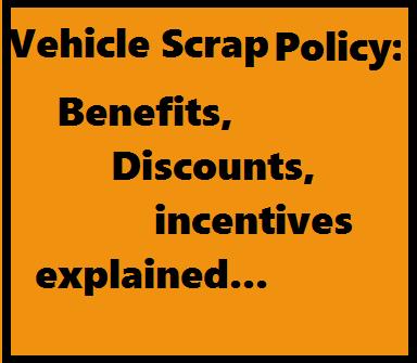 स्वैच्छिक वाहन स्क्रैप नीति