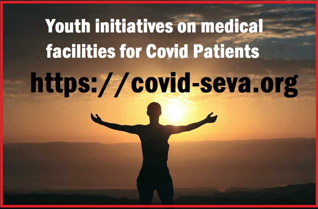 All for good social cause: Youth initiatives on medical facilities for Covid Patients (visit-https://covid-seva.org)